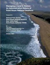 Managing a Land in Motion: an Administrative History of Point Reyes National...
