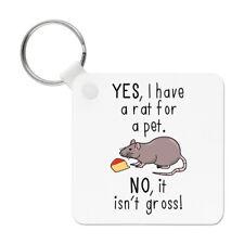 Yes I Have A Rat For A Pet No It Isn't Gross Keyring Key Chain - Funny