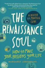 The Renaissance Soul: How to Make Your Passions Your Life - A Creative and