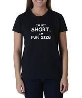I'm Not Short I'm Fun Size T-shirt Funny Women Girl Ladies Tee Cool Gift Humor