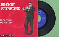 ROY ETZEL / El Silencio, Melancolia / BELTER 07-224 Press Spain 1965 Singl VG+