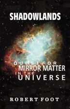 Shadowlands: Quest for Mirror Matter in the Universe (Paperback or Softback)