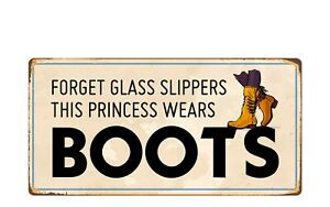 """1755HS Forget Glass Slippers This Princess Wears Boots 5""""x10"""" Novelty Sign"""