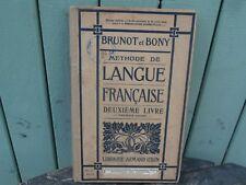 Scolaire Méthode Langue Française 2° LIVRE 1912 brunot & bony A. Colin
