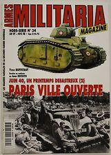Militaria magazine : hors série n° 34 : Paris ville ouverte