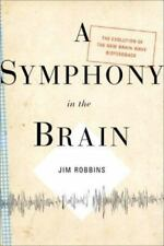 A Symphony in the Brain: The Evolution of the New Brain Wave Biofeedback, Robbin
