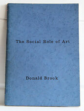 Donald Brook THE SOCIAL ROLE OF ART Experimental Art Foundation 1977