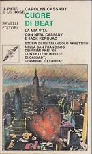 Cassidy, Cuore di beat, Il pane e le rose, Jack Kerouac, Neil Cassidy, 1980,beat