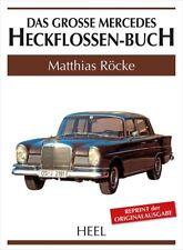 Das grosse Mercedes Heckflossen-Buch (W 110 111 112 Heckflosse) Reprint book
