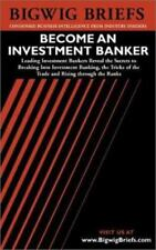 Bigwig Briefs: Become an Investment Banker - The Real World Intelligence