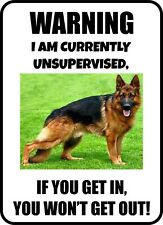 #23 German Shepherd I Am Currently Unsupervised Pet Dog Sign