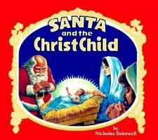 Santa and the Christ Child by Bakewell, Nicholas, Good Book