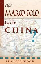 Did Marco Polo Go To China?: By Wood, Frances
