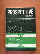 Prospettive nel mondo. Anno IV luglio agosto 1979 n. 37/38 - 2944