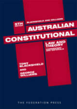 Australian Constitutional Law and Theory: Commentary and Materials Con Law