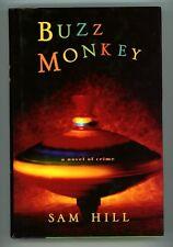 Buzz Monkey: A Novel of Crime by Sam Hill SIGNED 1st ed Debut novel