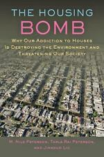 The Housing Bomb: Why Our Addiction to Houses Is Destroying the Environment and