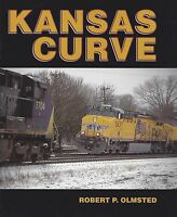 KANSAS CURVE: curve on Kansas City-Denver main line of Union Pacific (NEW BOOK)