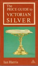 The Price Guide to Victorian Silver - Antique Collectors Club 1971