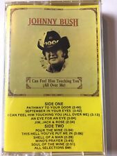 """JOHNNY BUSH CASSETTE """"I CAN FEEL HIM TOUCHING YOU"""" NEW & SEALED"""