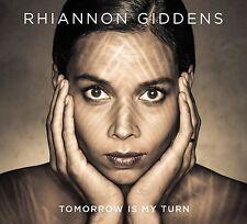 RHIANNON GIDDENS - TOMORROW IS MY TURN: CD ALBUM (February 9th 2015)