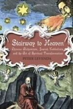 Stairway To Heaven: Chinese Alchemists, Jewish Kabbalists, And The Art Of Spi...