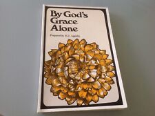 BY GODS'S GRACE ALONE PREPARED BY J.H APPLEBY ❤️RARE❤️ BOOK