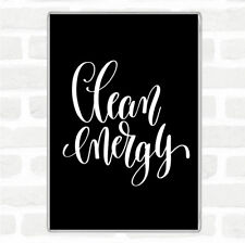 Black White Clean Energy Quote Jumbo Fridge Magnet