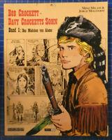 Bob Crockett Davy Crocketts Sohn Band 1 Das Mädchen von Alamo B-25274