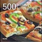 500 pizzas y panes planos. Rebecca Baugniet