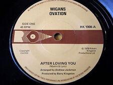 """WIGANS OVATION - AFTER LOVING YOU  7"""" VINYL"""