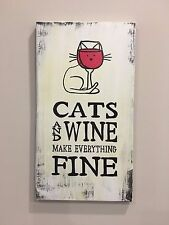 cat and wine Wood Sign, home decor, cat lover, cats & wine make everything fine