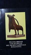 Piccoli bronzi e placchette del museo nazionale di Ravenna 1985-6