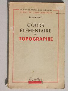 Cours élémentaire de topographie Dubuisson - Eyrolles 1958 construction