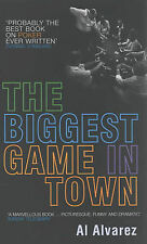 Good, TheBiggest Game in Town by Alvarez, A. ( Author ) ON Mar-03-2003, Paperbac