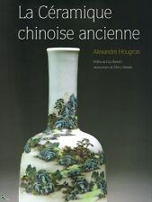 La céramique chinoise ancienne, livre de A. Hougron