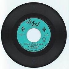 DOO WOP 45 RODNEY BAKER/CHANTIERS TEENAGE WEDDING SONG ON JAN ELL STRONG VG ORI