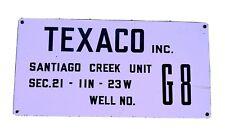 VINTAGE TEXACO INC. SANTIAGO CREEK UNIT WELL NO. G8 Porcelain Sign