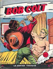 BOB COLT mensuel n° 2 . Le sentier tragique . Editions des Remparts 1957 .