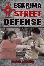 Eskrima Street Defense: Practical Techniques for Dangerous Situations (Paperback