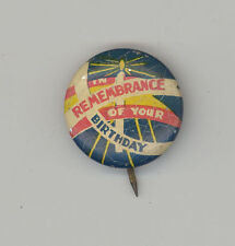 IN REMEMBRANCE OF YOUR BIRTHDAY Happy PINBACK Pin BUTTON Badge COOK ELGIN