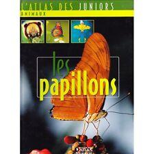 LES PAPILLONS Atlas Juniors Animaux Éditions Atlas Jeunesse Illustrations 2006