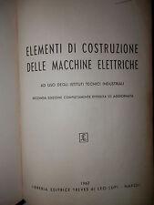 ELEMENTI DI COSTRUZIONE DELLE MACCHINE ELETTRICHE G B La Porta Treves 1962 libro
