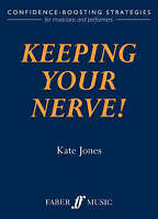 Keeping Your Nerve!. How to beat stage fright! by Jones, Kate (Paperback book, 2
