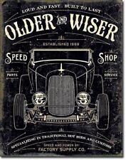 Older Wiser 30's Rat Rods Hot Rod Muscle Car Garage Retro Decor Metal Tin Sign