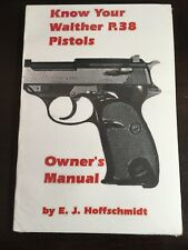 Know Your Walther P.38 Pistol Owners Manual