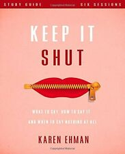 Keep It Shut Study Guide: What to Say, How to Say It, and When to Say Nothing At