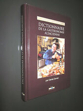ALSACE CUISINE: DICTIONNAIRE DE LA GASTRONOMIE ALSACIENNE par DANIEL ZENNER