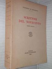 SCRITTORI DEL NOVECENTO Giuseppe De Robertis Le Monnier 1958 libro letteratura