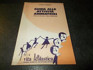 GUIDA ALLE ATTIVITA' ANIMATRICI Nella scuola dell'obbligo Elana Cordier 1982